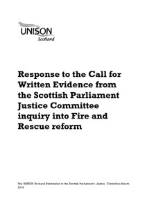 thumbnail of Fire+RescueReformInquiry_UNISONEvidencetoSPJusticeCttee_Mar2014