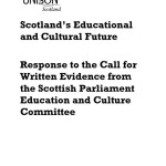 thumbnail of ScotlandsEducation+CulturalFuture_UNISONResponsetoSPEduc+CultureCttee_Mar2014