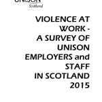 thumbnail of ViolentAssaultsonPublicServiceStaff_UNISONScotlandFollowUpSurvey_Oct2015